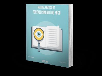 Manual Prático de Fortalecimento do Foco