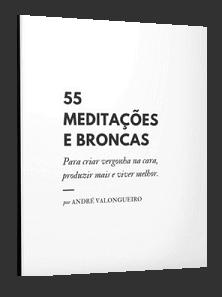 55 Meditações e Broncas